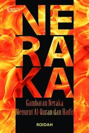 Cover Neraka; Gambaran Neraka menurut Al-Quran dan Hadis oleh Roidah Bakri
