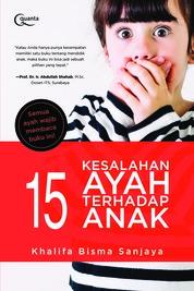 Cover 15 Kesalahan Ayah terhadap Anak oleh Khalifa Bisma Sanjaya