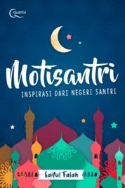 Cover Motisantri; Inspirasi dari Negeri Santri oleh Saiful Falah