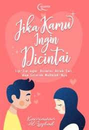 Cover Jika Kamu Ingin Dicintai oleh Kurniawan Al Isyhad