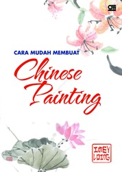 Cara Mudah Membuat Chinese Painting by Imei Loing Cover