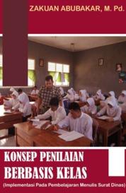 Cover KONSEP PENILAIAN BERBASIS KELAS oleh Zakuan Abubakar, M. Pd.