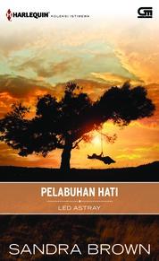 Cover Harlequin Koleksi Istimewa: Pelabuhan Hati (Led Astray) oleh Sandra Brown