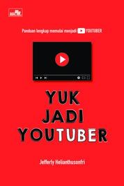 Yuk Jadi Youtuber by Jefferly Helianthusonfri Cover