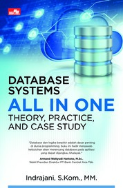 Database Systems All in One Theory, Practice, and Case Study by Indrajani, S.Kom., MM. Cover