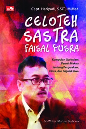 Celoteh Sastra Faisal Yusra by Capt. Hariyadi/Muhsin Budiono Cover