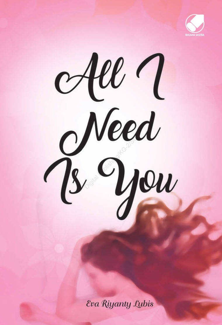 All I Need Is You by Eva Riyanty Lubis Digital Book