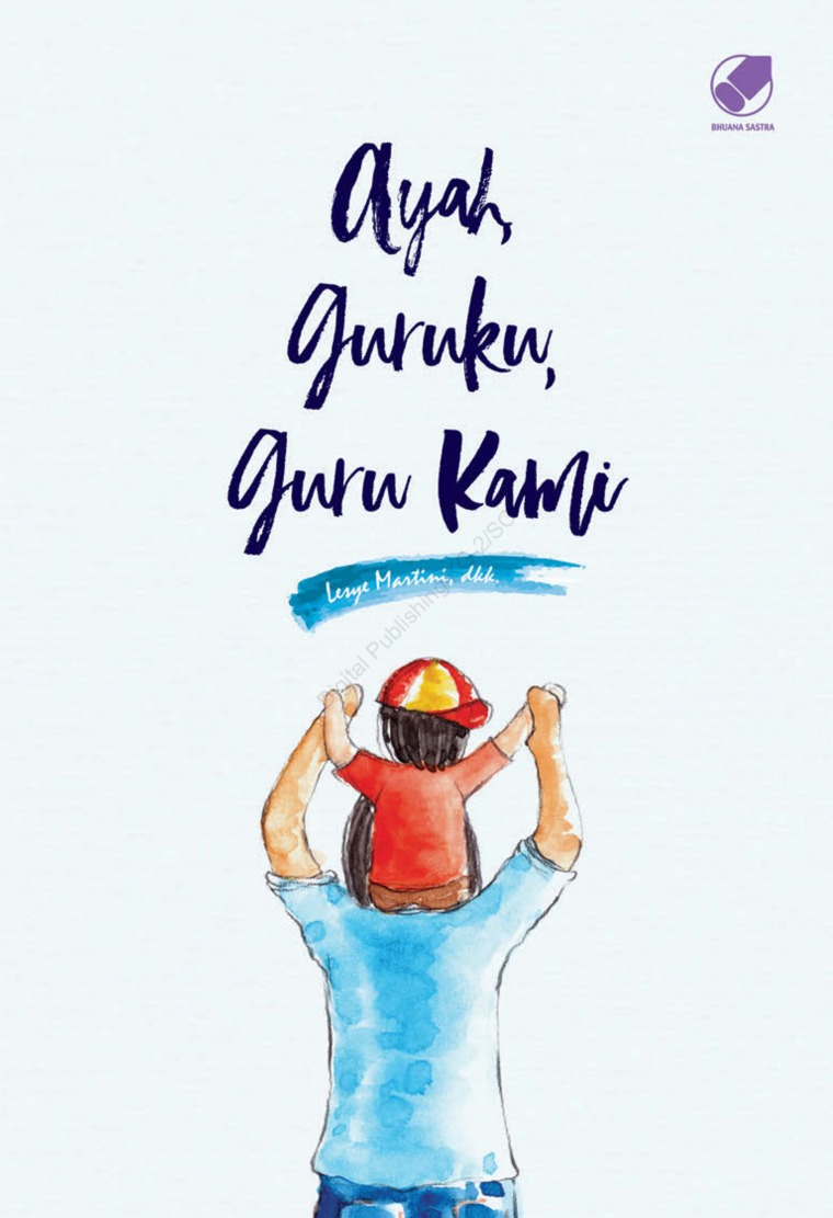 Ayah, Guruku, Guru kami by Iesye Martini, dkk. Digital Book