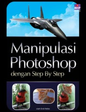 Cover DIY Manipulasi Photoshop dengan Step by Step oleh Endi Astiko
