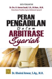 Cover PERAN PENGADILAN DALAM ARBITRASE SYARIAH oleh Dr. Khoirul Anwar, S.Ag., M.H.