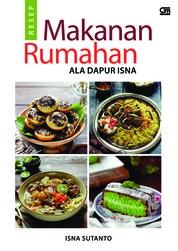 Cover Resep Makanan Rumahan Ala Dapur Isna oleh Isna Sutanto