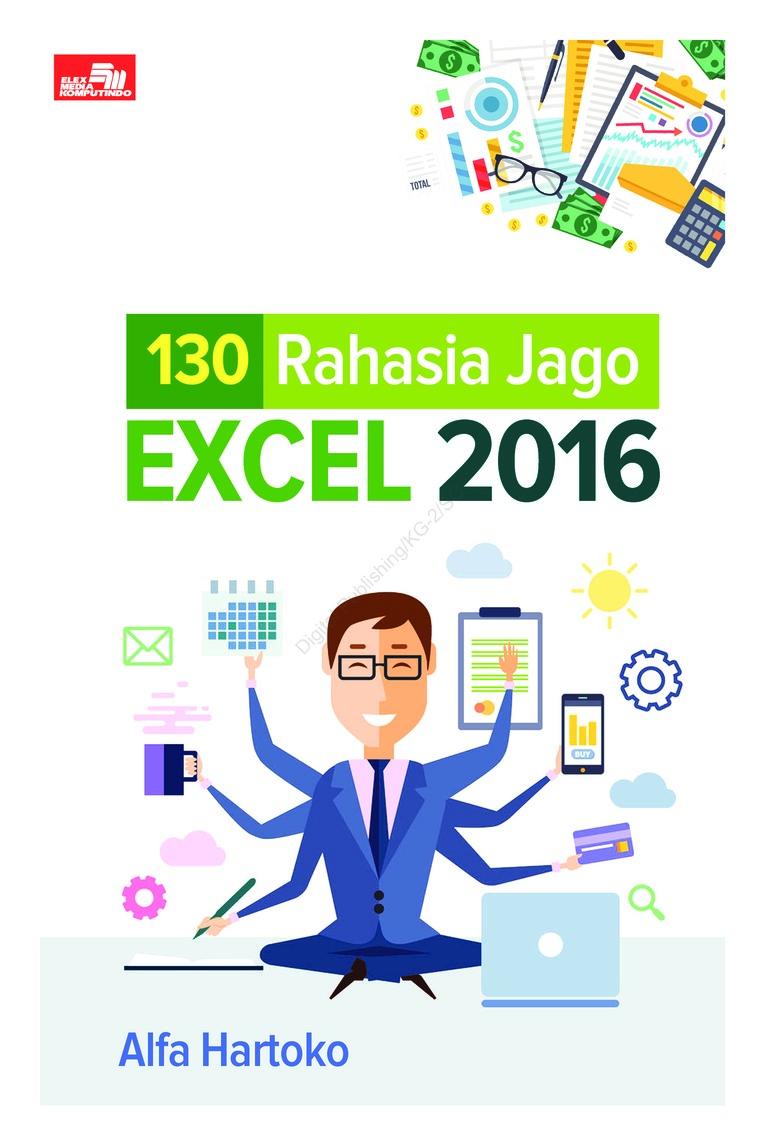 Buku Digital 130 Rahasia Jago Excel 2016 oleh Alfa Hartoko