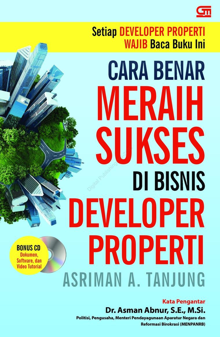 Buku Digital Cara Benar Meraih Sukses di Bisnis Developer Properti oleh Asriman A. Tanjung