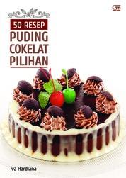 Cover 50 Resep Puding Cokelat Pilihan oleh Iva Hardiana
