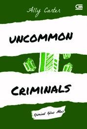 Cover Heist Society#2: Kriminal Kelas Atas (Uncommon Criminals) oleh Ally Carter
