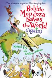 Cover Bobbie Mendoza Saves the World (Again) oleh Michael Fry
