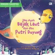 Dongeng Dialektika: Jika Ayah Bajak Laut & Ibu Putri Duyung by Clara Ng Cover
