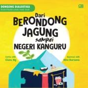 Dongeng Dialektika: Dari Berondong Jagung Hingga Negeri Kanguru by Clara Ng Cover