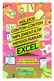 Koleksi Contoh-Contoh Implementatif Menggunakan Excel by Adi Kusrianto dan Dhani Yudhiantoro Cover