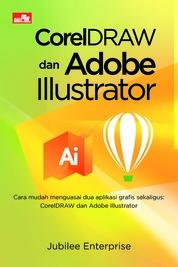 Cover CorelDRAW dan Adobe Illustrator oleh Jubilee Enterprise