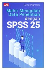 Cover Mahir Mengolah Data Penelitian dengan SPSS 25 oleh Getut Pramesti