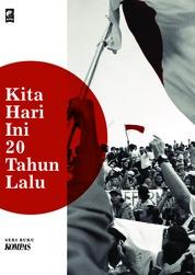 Kita Hari Ini 20 Tahun Lalu by Redaksi KPG & Penerbit Kompas Cover
