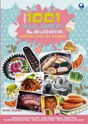 Kisah 1001 Kuliner & Budaya Super Unik di Dunia by Icha Rusli Cover
