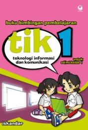 Cover Bimbingan Pembelajaran Teknologi Informasi dan Komunikasi untuk SD/MI Kelas 1 oleh Iskandar