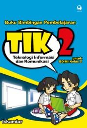 Cover Bimbingan Pembelajaran Teknologi Informasi dan Komunikasi untuk SD/MI Kelas 2 oleh Iskandar
