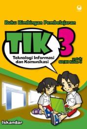Cover Bimbingan Pembelajaran Teknologi Informasi dan Komunikasi untuk SD/MI Kelas 3 oleh Iskandar