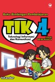Cover Bimbingan Pembelajaran Teknologi Informasi dan Komunikasi untuk SD/MI Kelas 4 oleh Iskandar