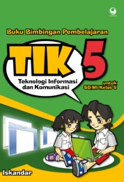 Cover Bimbingan Pembelajaran Teknologi Informasi dan Komunikasi untuk SD/MI Kelas 5 oleh Iskandar