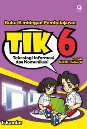 Cover Bimbingan Pembelajaran Teknologi Informasi dan Komunikasi untuk SD/MI Kelas 6 oleh Iskandar