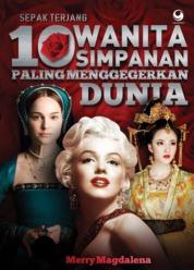 Cover Sepak Terjang 10 Wanita Simpanan Paling Menggegerkan Dunia oleh Merry Magdalena