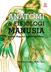Cover Anatomi dan Fisiologi Manusia: Sistem Support dan Pergerakan oleh Widhya Aligita