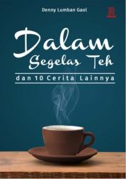 Dalam Segelas Teh by Denny Lumban Gaol Cover