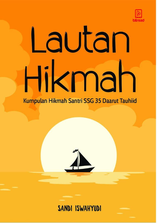 Lautan Hikmah: Kumpulan Hikmah Santri SSG 35 Daarut Tauhiid by Sandi Iswahyudi Digital Book