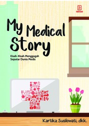 Cover My Medical Story: Kisah-Kisah Menggugah Seputar Dunia Medis oleh Kartika Susilowati