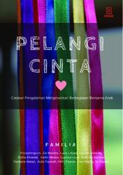 Pelangi Cinta: Catatan Pengalaman Mengesankan Berkegiatan Bersama Anak by Familia Cover