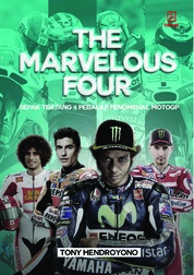 Cover The Marvelous Four: Sepak Terjang Pembalap Fenomenal MotoGP oleh Tony Hendroyono