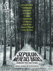 Cover SEPULUH MERETAS BATAS: KUMPULAN PUISI DAN CERITA PENDEK oleh M. HUSSEYN UMAR