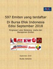 597 Emiten yang terdaftar Di Bursa Efek Indonesia Edisi September 2018 Ringkasan Latar Belakang Usaha dan Manajemen Emiten by Buddy Setianto Cover