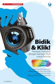 Creative Photography: Bidik & Klik! Panduan Fotografi dengan Kamera DSLR untuk Pemula by IT WORKS! Cover