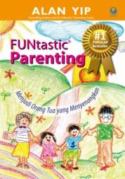 Cover FUNtastic Parenting oleh Alan Yip