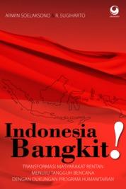 Cover Indonesia Bangkit oleh Arwin Soelaksono & R. Sugiharto