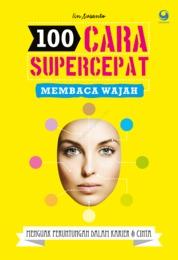 Cover 100 Cara Supercepat Membaca Wajah oleh Iin Susanto