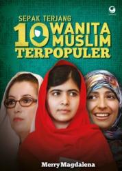 Cover Sepak Terjang 10 Wanita Muslim Terpopuler oleh Merry Magdalena