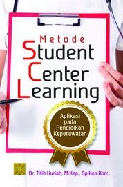 Cover METODE STUDENT CENTER LEARNING APLIKASI PADA PENDIDIKAN KEPERAWATAN oleh Dr. Titih Huriah, M.Kep., Sp.Kep.Kom.