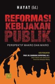 Cover REFORMASI KEBIJAKAN PUBLIK: Perspektif Makro dan Mikro oleh Hayat