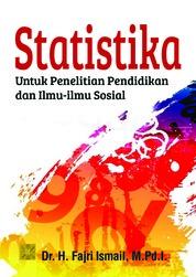 Cover STATISTIKA: Untuk Penelitian Pendidikan dan Ilmu-ilmu Sosial oleh Dr. H. Fajri Ismail, M.Pd.